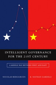 Intelligent Governance for the 21st Century by Nicolas Berggruen &Nathan Gardels