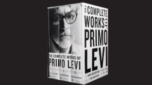 A new three-volume boxed set of all of Primo Levi's works, most of them in new translations and some appearing in English for the first time, offers a reappraisal of the author known mainly for his Holocaust memoirs.